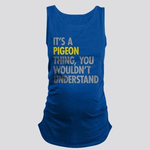 Its A Pigeon Thing Maternity Tank Top