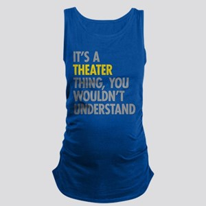 Its A Theater Thing Maternity Tank Top