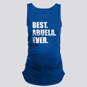 Best. Abuela. Ever. Maternity Tank Top