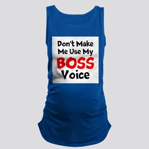 Dont Make Me Use My Boss Voice Maternity Tank Top