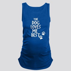 The Dog Loves Me Best Maternity Tank Top