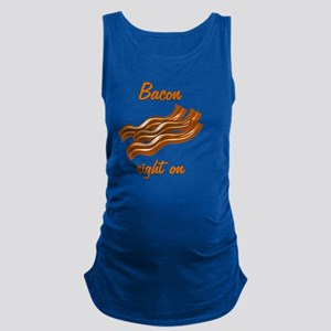 Bacon Right On Maternity Tank Top