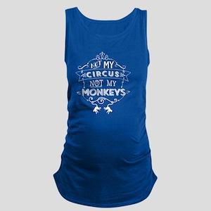 Not My Circus, Not My Monkeys Maternity Tank Top