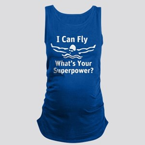 I can Fly What's Your Superpower Maternity Tank To