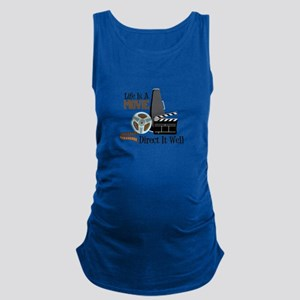 Life is a Movie Direct it Well Maternity Tank Top