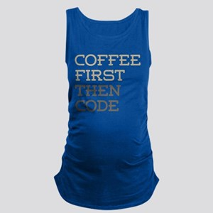 Coffee Then Code Maternity Tank Top