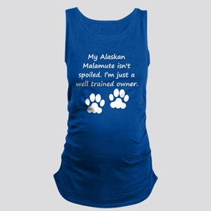 Well Trained Alaskan Malamute Owner Maternity Tank