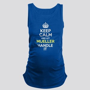 Keep Calm And Let Mueller Handle It Tank Top