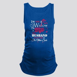 I AM NOT A WIDOW , I AM A WIFE Maternity Tank Top