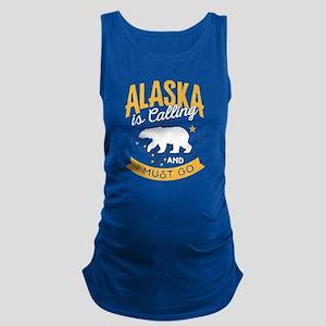 Alaska is Calling And I Must Go Shirt Tank Top