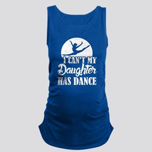 I can't My daughter has Dance T-shirt Tank Top