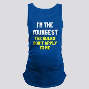 I'm the youngest rules don't ap Maternity Tank Top