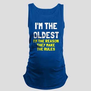 I'm the oldest make rules Maternity Tank Top