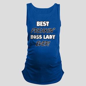 Best Freakin' Boss Lady Ever Maternity Tank Top