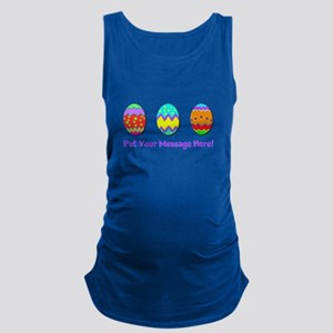 Your Message Easter Eggs Maternity Tank Top