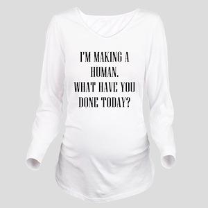 3e67b9f8e46d0 IM MAKING A HUMAN WHAT HAVE TODAY T-Shirt