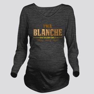 I'm a Blanche Long Sleeve Maternity T-Shirt
