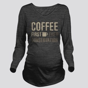 Coffee Then Conserva Long Sleeve Maternity T-Shirt