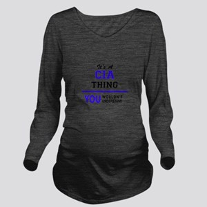 It's CIA thing, you Long Sleeve Maternity T-Shirt