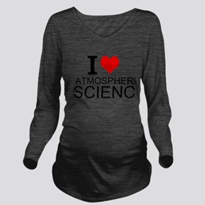 I Love Atmospheric Science Long Sleeve Maternity T