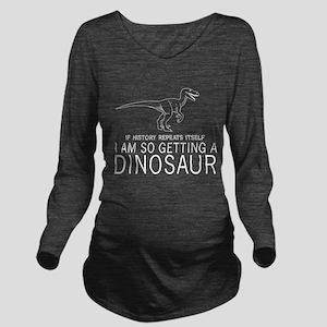 history repeats dinosaur Long Sleeve Maternity T-S