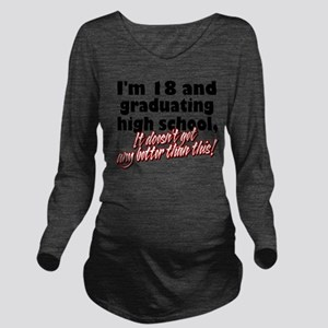 18 AND GRAD Long Sleeve Maternity T-Shirt