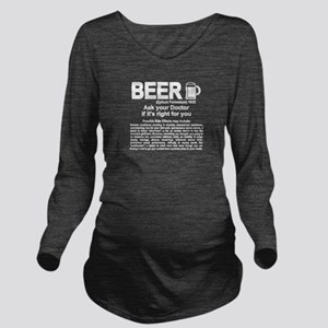 Funny Beer, Ask your Long Sleeve Maternity T-Shirt