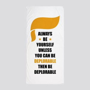 Always Be Deplorable Beach Towel