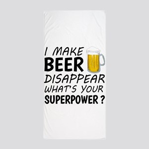 I Make Beer Disappear Beach Towel