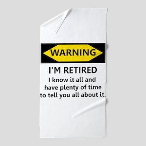 Warning, I'm Retired Beach Towel