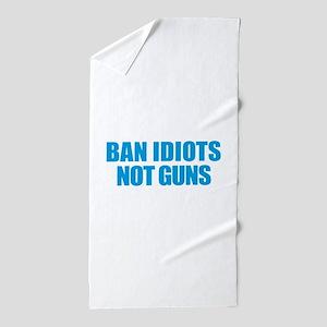 Ban Idiots Beach Towel