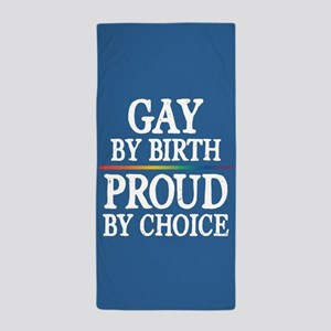 Gay By Birth, Proud By Choice Full Bleed Beach Tow