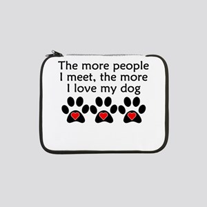 "The More I Love My Dog 13"" Laptop Sleeve"