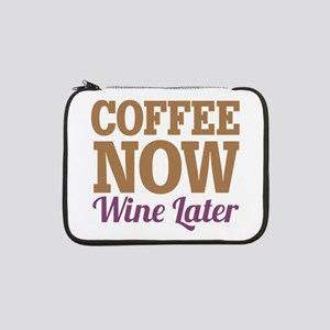 "Coffee Now Wine Later 13"" Laptop Sleeve"