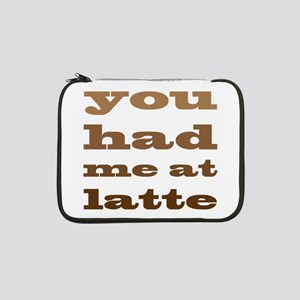 "Had Me At Latte 13"" Laptop Sleeve"