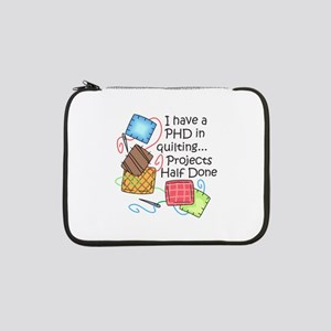 "PHD IN QUILTING 13"" Laptop Sleeve"