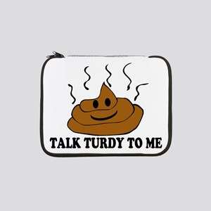 "Talk Turdy To Me 13"" Laptop Sleeve"