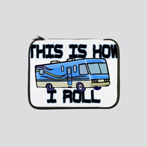 "How I Roll RV 13"" Laptop Sleeve"