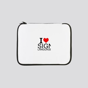 "I Love Sign Language 13"" Laptop Sleeve"
