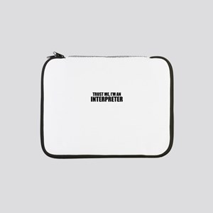 "Trust Me, I'm An Interpreter 13"" Laptop Sleeve"