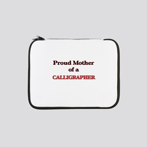 "Proud Mother of a Calligrapher 13"" Laptop Sleeve"