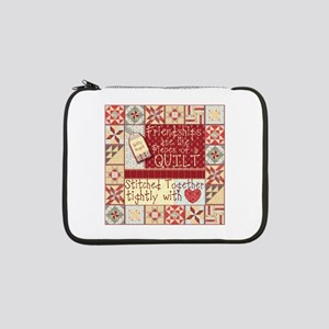 "Friendships are Like Quilts 13"" Laptop Sleeve"