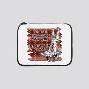 "Wrestling How Good You Are 13"" Laptop Sleeve"