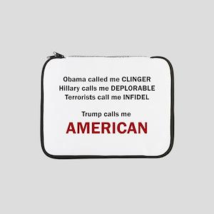 "Trump calls me AMERICAN 13"" Laptop Sleeve"