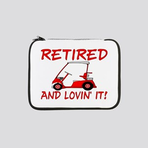 "Retired And Lovin' It 13"" Laptop Sleeve"
