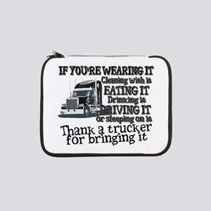 "Thank A Trucker For Bringing It 13"" Laptop Sleeve"