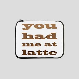 "Had Me At Latte 13"" Laptop Sleeve"