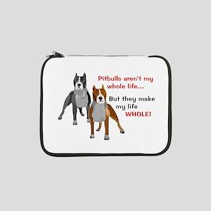 "Pitbulls Make Life Whole 13"" Laptop Sleeve"