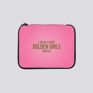 "Golden Girls - Fluent Quotes 13"" Laptop Sleeve"