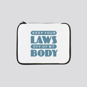 "Laws Off My Body 13"" Laptop Sleeve"
